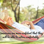 Americans More Confident They Will Be Able To Retire Comfortably